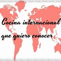 Cocina internacional que quiero conocer mejor