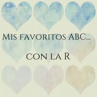 Mis favoritos ABC… con la R