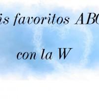 Mis favoritos ABC con la W
