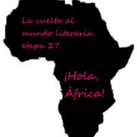 La vuelta al mundo etapa 27. Hola, África.