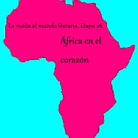La vuelta al mundo literaria etapa 28, África en el corazón