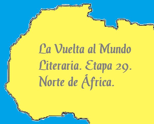 Vuelta al mundo literaria, etapa 29, Norte de África. En Mil Batallas