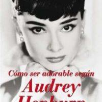 Cómo ser adorable según Audrey Hepburn