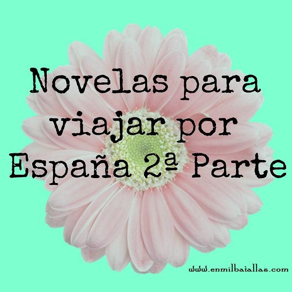Novelas para viajar por España 2ª parte - En Mil Batallas