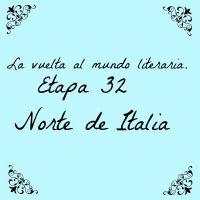Vuelta al mundo literaria. Etapa 32. Norte de Italia.