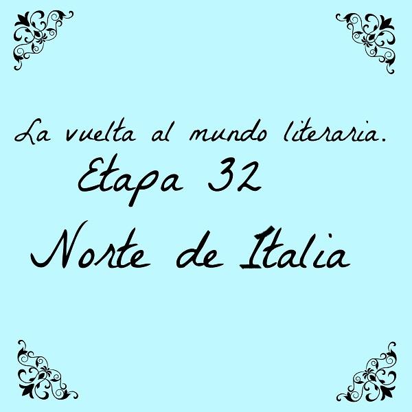 La vuelta al mundo literaria etapa 32, Norte de Italia - En Mil Batallas
